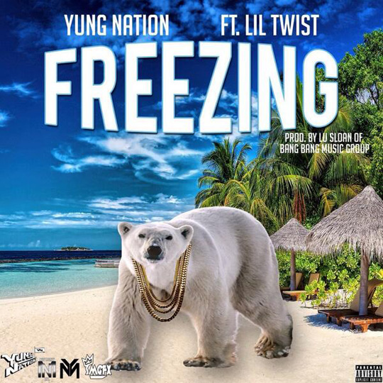 Yung Nation Freezing Feat Lil Twist