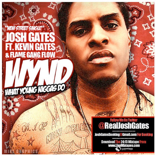Josh Gates What Young Niggas Do Feat Flow & Kevin Gates