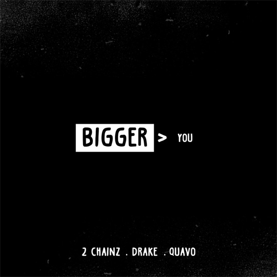 2 Chainz Bigger Than You Feat Drake & Quavo
