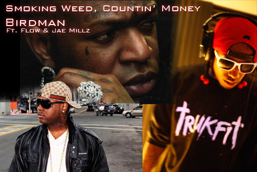 Birdman Smoking Weed Countin Money Feat Flow & Jae Millz