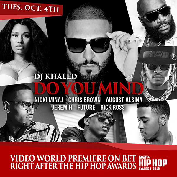 DJ Khaled Announces Premiere Date For His Do You Mind Video Featuring Nicki Minaj & Others