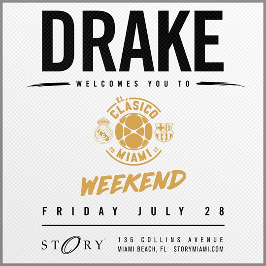 Drake To Host An El Clasico Party At STORY Nightclub In Miami