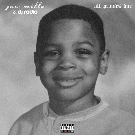 Tracklist For Jae Millz All Praises Due Mixtape