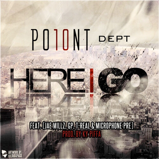 PO10NT Dept Jae Millz, GP, T-Real & Microphone Pre Here I Go